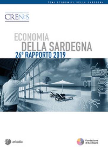 Economia della Sardegna. 26° Rapporto 2019