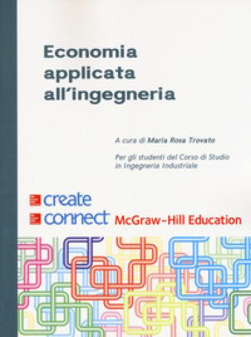Economia applicata all'ingegneria. Con Connect - M. R. Trovato | Jonathanterrington.com