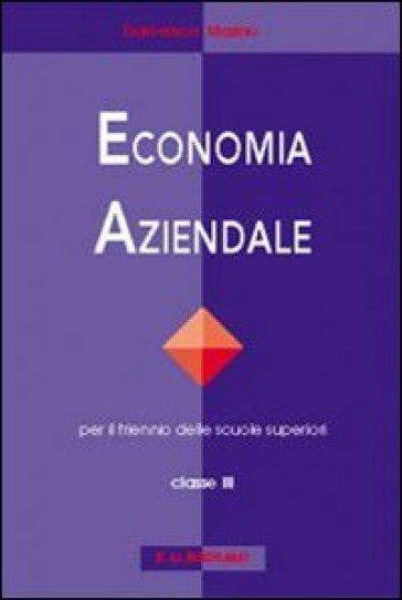 Economia aziendale. Per le Scuole superiori. 3. - Domenico Di Teana | Kritjur.org