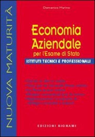 Economia aziendale per l'esame di Stato. Per gli Ist. tecnici e professionali - Domenico Marino |