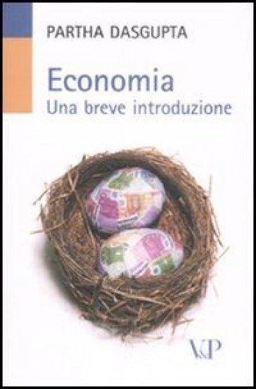 Economia. Una breve introduzione - Partha Dasgupta |