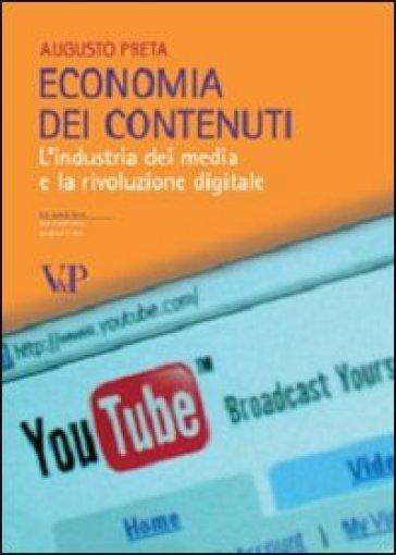 Economia dei contenuti. L'industria dei media e la rivoluzione digitale