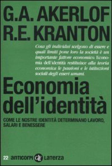 Economia dell'identità. Come le nostre identità determinano lavoro, salari e benessere - Rachel E. Kranton | Thecosgala.com