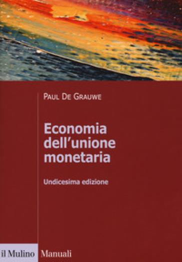 Economia dell'unione monetaria - Paul De Grauwe |