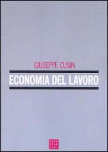 Economia e politica del lavoro - Giuseppe Cusin | Rochesterscifianimecon.com
