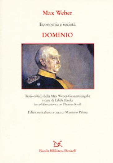 Economia e società. Dominio - Max Weber | Jonathanterrington.com