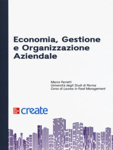 Economia, gestione e organizzazione aziendale - Marco Ferretti |