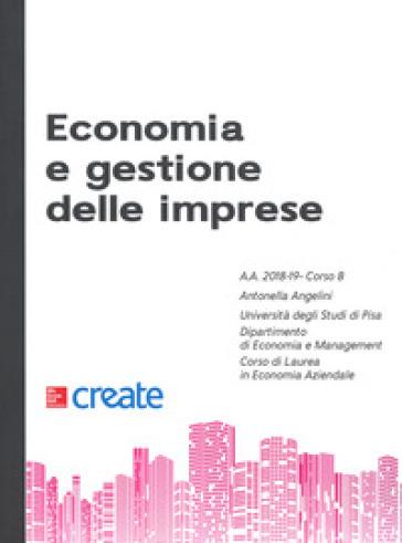 Economia e gestione delle imprese. Corso B - Antonella Angelini |