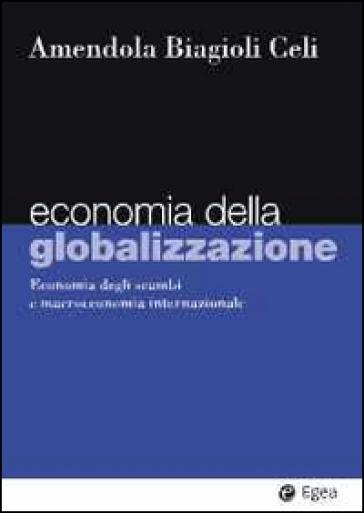 Economia della globalizzazione. Economia degli scambi e macroeconomia internazionale - Adalgiso Amendola | Thecosgala.com