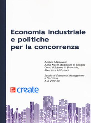 Economia industriale e politiche per la concorrenza - Andrea Mantovani |