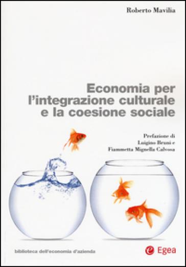 Economia per l'integrazione culturale e la coesione sociale - Roberto Mavilia |