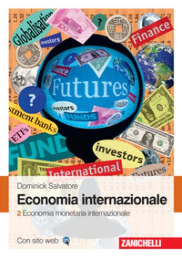 Economia internazionale. 2: Economia monetaria internazionale - Dominick Salvatore  