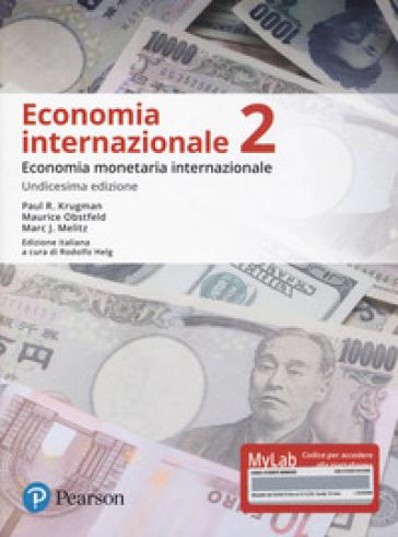 Economia internazionale. Ediz. MyLab. Con Contenuto digitale per accesso on line. 2: Economia monetaria internazionale - Paul R. Krugman |