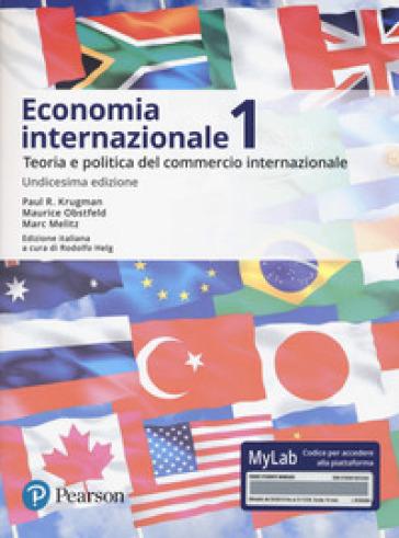 Economia internazionale. Vol. 1: Teoria e politica del commercio internazionale. Ediz. Mylab. Con Contenuto digitale per accesso on line - Paul R. Krugman |