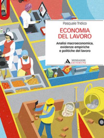 Economia del lavoro. Analisi macroeconomica, evidenze empiriche e politiche del lavoro - Pasquale Tridico pdf epub