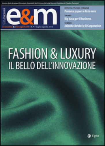 Economia & management (2016). 4.Fashion & Luxury. Il bello dell'innovazione