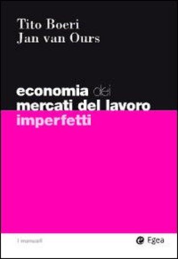 Economia del mercati del lavoro imperfetti - Jan Van Ours |