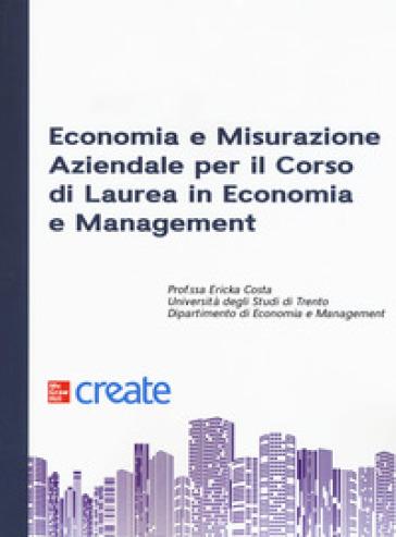 Economia e misurazione aziendale per il corso di Laurea in Economia e Management - Ericka Costa |