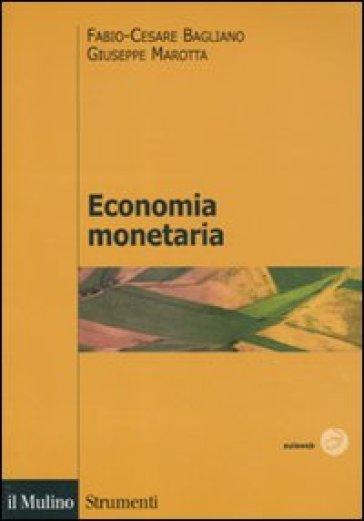 Economia monetaria - Fabio Cesare Bagliano |