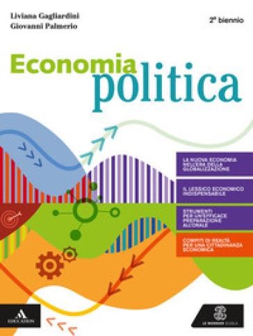 Economia politica. Volume unico. Per gli Ist. tecnici e professionali. Con e-book. Con espansione online - Liviana Gagliardini |