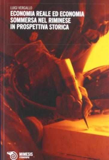 Economia reale ed economia sommersa nel riminese in prospettiva storica - Luigi Vergallo pdf epub