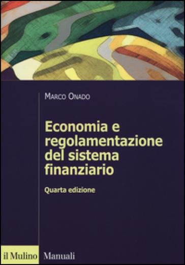 Economia e regolamentazione del sistema finanziario - Marco Onado |