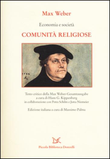 Economia e società. Comunità religiose - Max Weber  