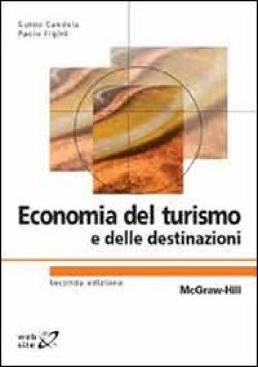 Economia del turismo e delle destinazioni - Guido Candela |