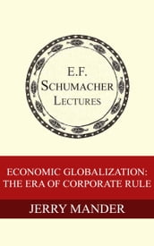 Economic Globalization: The Era of Corporate Rule