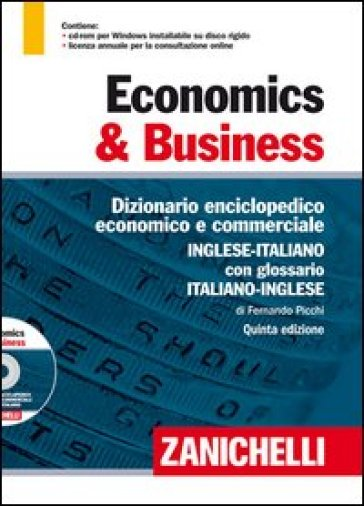 Economics & business. Dizionario enciclopedico economico e commerciale inglese-italiano, italiano-inglese. Ediz. bilingue. Con CD-ROM. Con aggiornamento online - Fernando Picchi |