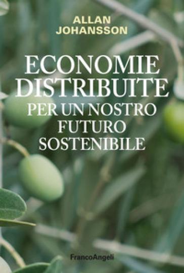 Economie distribuite per un nostro futuro sostenibile - Allan Johansson | Jonathanterrington.com