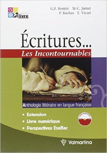 Ecritures... les incontournables. Per le Scuole superiori. Con CD Audio. Con espansione online - Giuseppe F. Bonini |