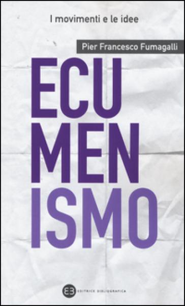 Ecumenismo - Pier Francesco Fumagalli |