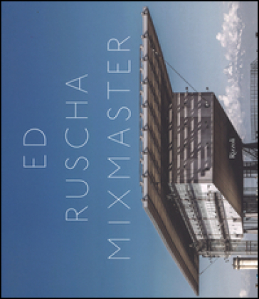 Ed Ruscha mixmaster. Ediz. italiana e inglese - J. Cooke |