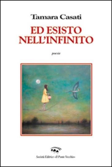 Ed esisto nell'infinito - Tamara Casati | Kritjur.org