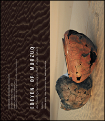 Edeyen of Murzuq. Archaeological survey in the libyan Sahara - G. Anga  