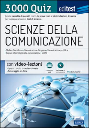 EdiTEST. Scienze della comunicazione. 3000 quiz. Ampia raccolta di quesiti tratti da prove reali e 10 simulazioni d'esame per la preparazione ai test di accesso. Con software di simulazione