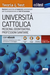 EdiTest Università Cattolica. Medicina, Odontoiatria, Professioni Sanitarie. Teoria & Test. Con software