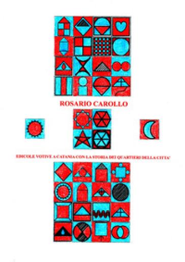 Edicole votive a Catania con la storia dei quartieri della città - Rosario Carollo  