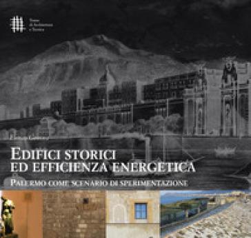 Edifici storici ed efficienza energetica. Palermo come scenario di sperimentazione - Enrico Genova pdf epub