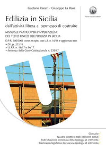 Edilizia in Sicilia. Manuale pratico per la uniformazione e la corretta applicazione della normativa di recepimento del DPR 380/2001 - Gaetano Raneri | Thecosgala.com