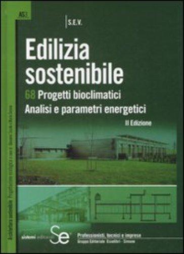 Edilizia sostenibile. 68 progetti bioclimatici. Analisi e parametri energetici -  pdf epub