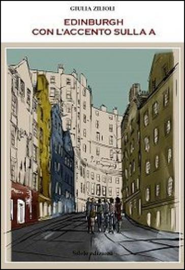 Edinburgh con l'accento sulla A - Giulia Zilioli | Ericsfund.org