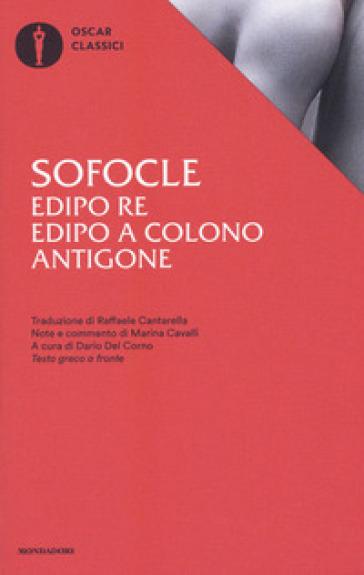 Edipo re-Edipo a Colono-Antigone. Testo greco a fronte - Sofocle pdf epub