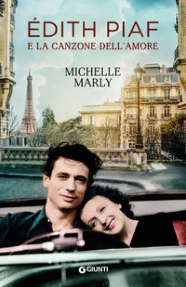 Edith Piaf e la canzone dell'amore - Michelle Marly | Jonathanterrington.com