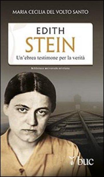 Edith Stein. Un'ebrea testimone per la verità - Maria Cecilia del Volto Santo | Jonathanterrington.com