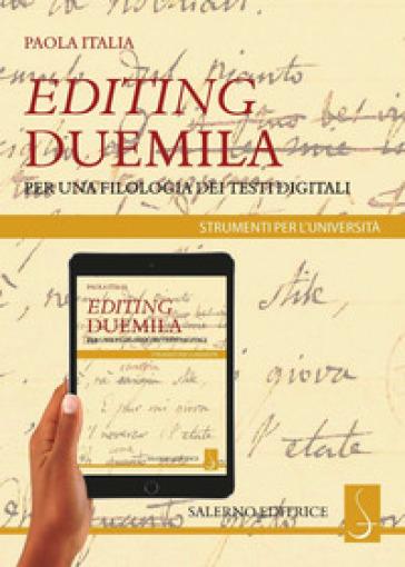 Editing Duemila. Per una filologia dei testi digitali - Paola Italia | Rochesterscifianimecon.com