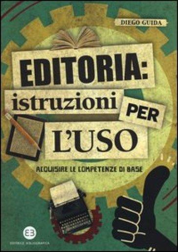 Editoria: istruzioni per l'uso. Acquisire le competenze di base