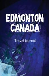 Edmonton Canada Travel Journal