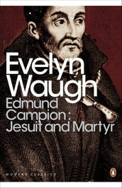 Edmund Campion: Jesuit and Martyr